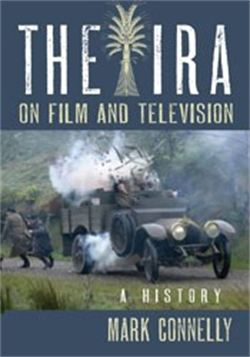Review: The IRA on Film and Television by Mark Connelly