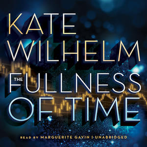 Review: The Fullness of Time by Kate Wilhelm