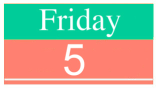 Friday5