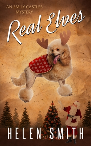 Real Elves: A Christmas Story by Helen Smith