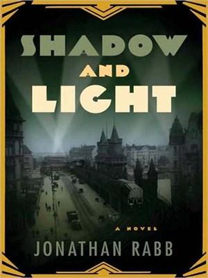 Shadow and Light by Jonathan Rabb