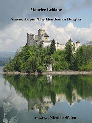 Arsène Lupin, The Gentleman Burglar by Maurice Leblanc