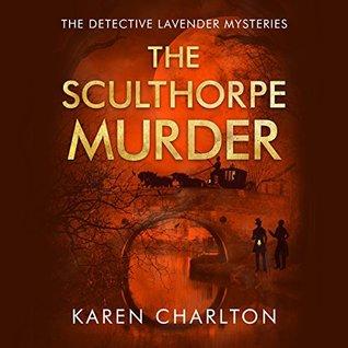 The Sculthorpe Murder by Karen Charlton