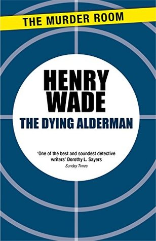 The Dying Alderman by Henry Wade