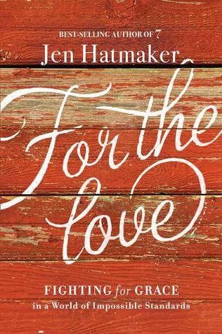 For the Love by Jen Hatmaker