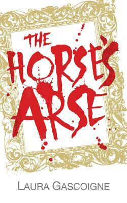 The Horse's Arse by Laura Gascoigne