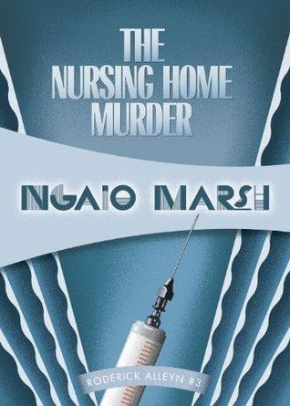 The Nursing Home Murder by Ngaio Marsh