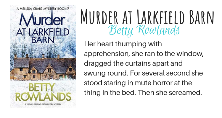Murder at Larkfield Barn by Betty Rowlands