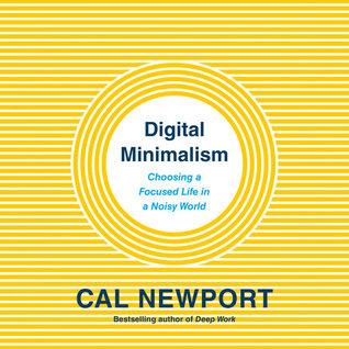 Digital Minimalism by Cal Newport