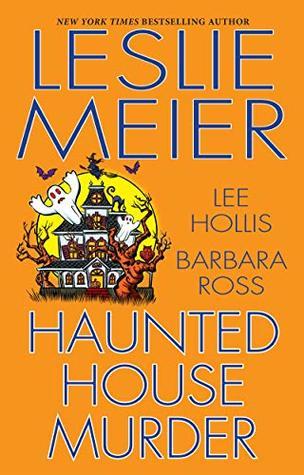 Haunted House Murder by Leslie Meier, Lee Hollis, and Barbara Ross