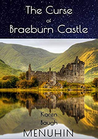 The Curse of Braeburn Castle by Karen Baugh Menuhin