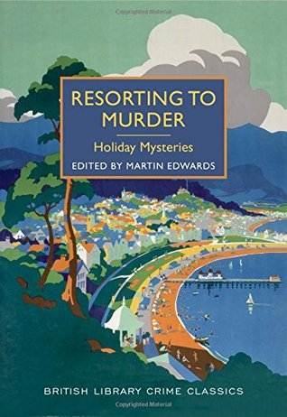 Resorting to Murder edited by Martin Edwards