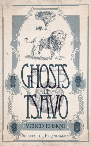 Ghosts of Tsavo by Vered Ehsani