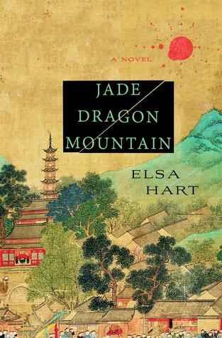 Jade Dragon Mountain by Elsa Hart