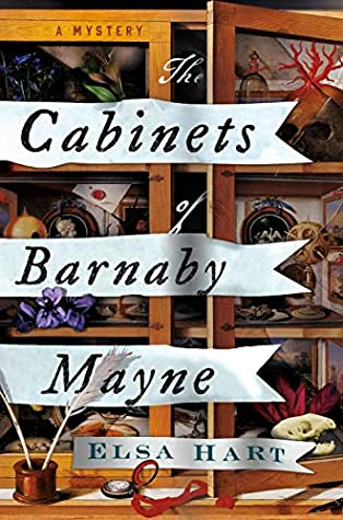 The Cabinets of Barnaby Mayne by Elsa Hart