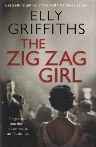 The Zig Zag Girl by Elly Griffiths