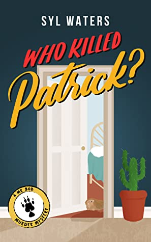 Who Killed Patrick? by Syl Waters