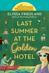 Last Summer at the Golden Hotel by Elyssa Friedland