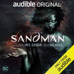 The Sandman by Neil Gaiman, adapted by Dirk Maggs
