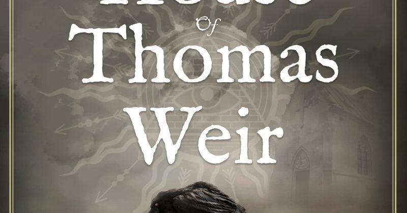 The Fall of the House of Thomas Weir by Andrew Neil MacLeod