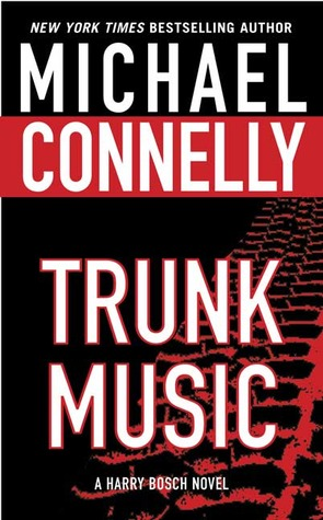 Review: Trunk Music by Michael Connelly