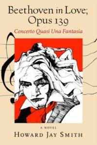 Spotlight on Beethoven in Love; Opus 139 by Howard Jay Smith