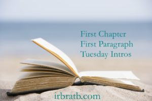 First Chapter, First Paragraph, Tuesday Intro