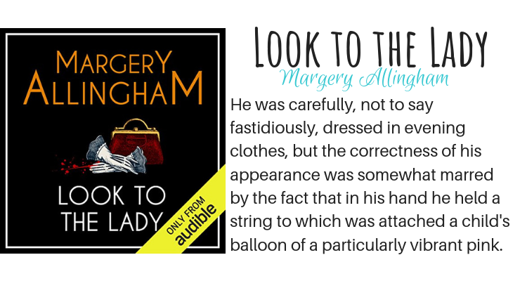 Look to the Lady by Margery Allingham