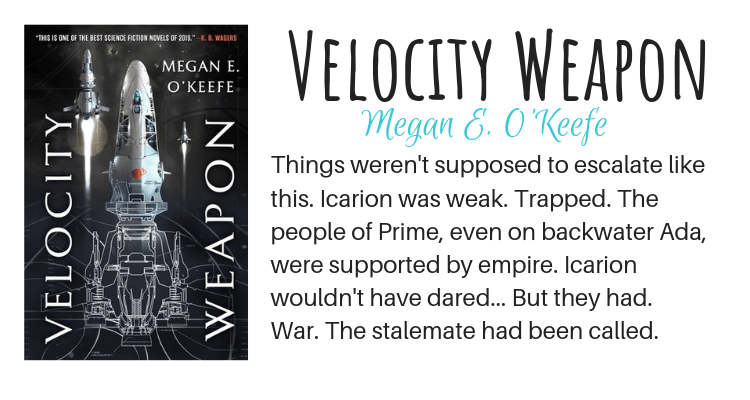 Velocity Weapon by Megan E. O'Keefe