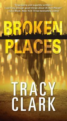 Broken Places by Tracy Clark