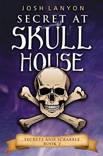 Secret at Skull House by Josh Lanyon