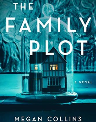 The Family Plot by Megan Collins