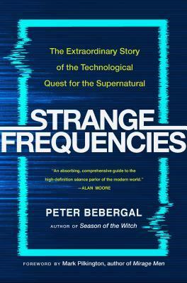 Strange Frequencies by Peter Bebergal