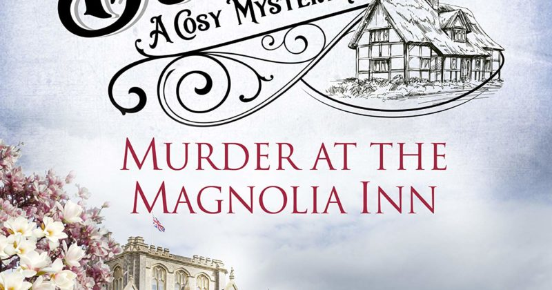 Murder at the Magnolia Inn by Helena Marchmont